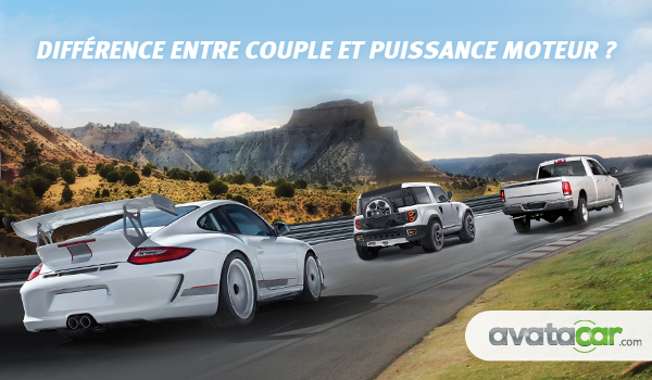 La différence entre couple et puissance moteur ?